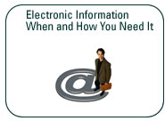 Electronic Information When and How You Need It